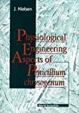 Physiological Engineering Aspects of Penicillium Chrysogenum