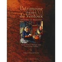 PATRIMOINE GOURMAND DES PAYS DU VENTOUX : HISTOIRE ET RECETTES