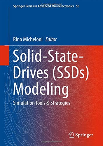 Solid-State-Drives (SSDs) Modeling: Simulation Tools & Strategies (Springer Series in Advanced Microelectronics)