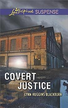 Covert Justice (Love Inspired Suspense) by [Blackburn, Lynn Huggins]