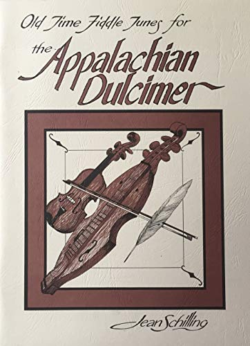 Fiddle Appalachian - Old Time Fiddle Tunes for the Appalachian Dulcimer