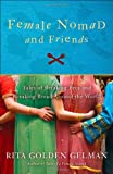 Female Nomad and Friends, Rita Golden Gelman, 0307588017