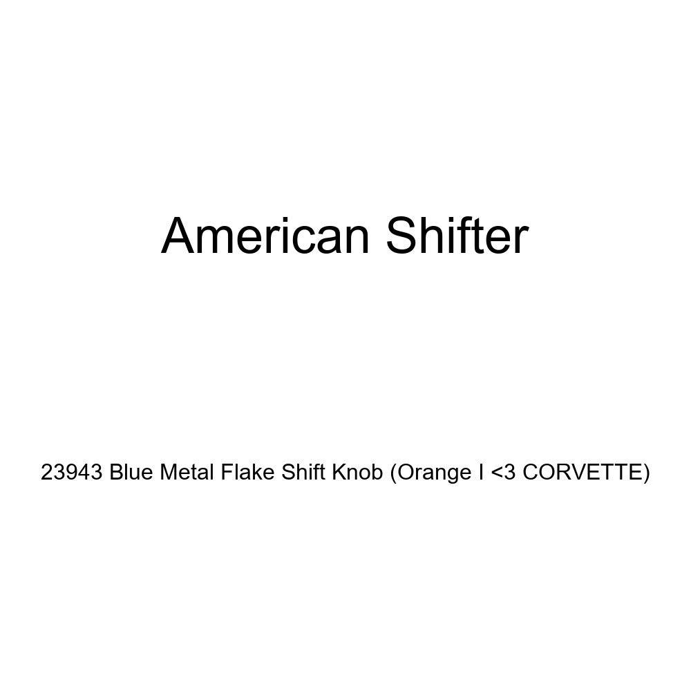 Orange I 3 Corvette American Shifter 23943 Blue Metal Flake Shift Knob