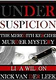 UNDER SUSPICION: The Meredith Kercher Murder Mystery (A #SHAKEDOWN TITLE Book 7)