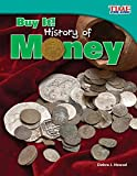 Buy It! History of Money (library bound) (TIME FOR KIDS Nonfiction Readers)