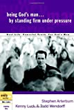 Being God's Man by Standing Firm under Pressure, Stephen Arterburn and Kenny Luck, 1578569184