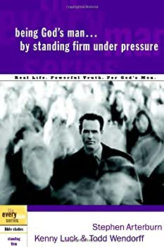 Being God's Man by Standing Firm Under Pressure (The Every Man Series) 1578569184 Book Cover