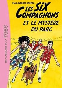 Les Six Compagnons et le mystère du parc par Bonzon