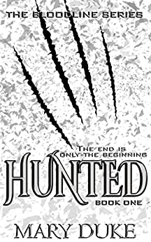 Hunted (The Bloodline Series Book 1) by [Duke, Mary]