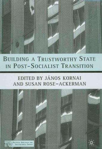 Building a Trustworthy State in Post-Socialist Transition (Political Evolution and Institutional Change)