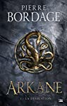 Arkane, tome 1 : La Désolation par Bordage