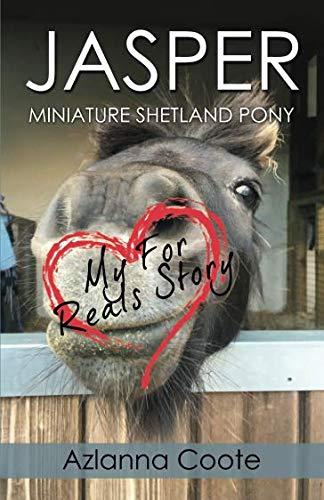 JASPER: MINIATURE SHETLAND PONY: My For Reals Story (Jasper Led)