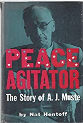 Peace Agitator: The Story of A. J. Muste