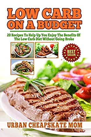 low carb on a budget 20 recipes to help up you enjoy the benefits of the low carb diet without. Black Bedroom Furniture Sets. Home Design Ideas