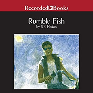Listen to rumble fish audiobook for Rumble fish novel