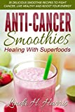 Anti-Cancer Smoothies: Healing With
