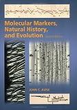 Molecular Markers, Natural History, and Evolution, John C. Avise, 0878930418