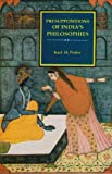 Presuppositions of India's Philosophies, Potter, Karl H., 8120807790