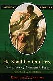 He Shall Go Out Free, Douglas Egerton, 0742542238