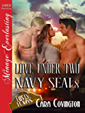 Love Under Two Navy SEALs [Lusty, Texas 6] (Siren Publishing Menage Everlasting) (The Lusty, Texas Series Book 8)