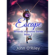 Escape (Wizards of Seattle Book 2)