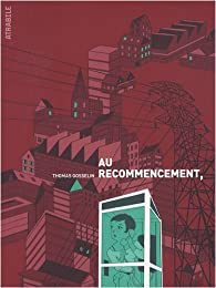 Au recommencement, par Thomas Gosselin