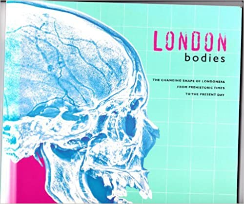 London Bodies: Changing Shape of Londoners from Prehistoric Times to the Present Day by Alex Werner (1998-10-01)