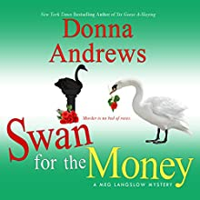 Swan for the Money Audiobook by Donna Andrews Narrated by Bernadette Dunne