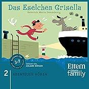 Das Eselchen Grisella (Eltern Abenteuer Hören - Für die Kleinen 2) | Heinrich Maria Denneborg