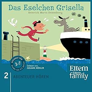 Das Eselchen Grisella (Eltern Abenteuer Hören) Hörbuch