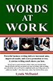 img - for Words at Work: Powerful business writing delivers increased sales, improved results, and even a promotion or two. A veteran writing coach shows you how. by Lynda McDaniel (2009-08-06) book / textbook / text book