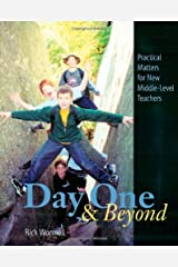 Day One and Beyond: Practical Matters for New Middle-Level Teachers Paperback