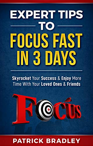 Expert Tips To Focus Fast In 3 Days: Skyrocket Your Success & Enjoy More Time With Your Loved Ones & Friends (Best Horsepower For The Money)