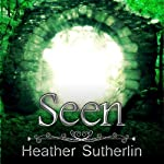 Seen: The Wanderer Series, Volume 1 | Heather Sutherlin
