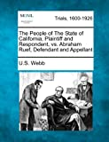 The People of the State of California, Plaintiff and Respondent, vs. Abraham Ruef, Defendant and Appellant, U. S. Webb, 1275112315