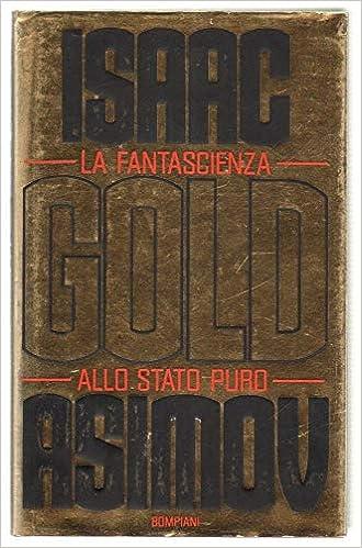 ASIMOV: GOLD.La fantascienza allo stato puro