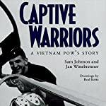 Captive Warriors: A Vietnam POW's Story: Texas A & M University Military History Series, Book 23 | Sam Johnson,Jan Winebrenner