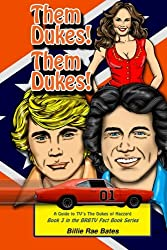 Them Dukes! Them Dukes!: A Guide to TV's The Dukes of Hazzard