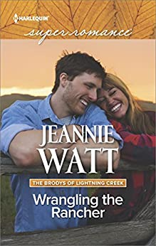 Wrangling the Rancher (The Brodys of Lightning Creek) by [Watt, Jeannie]