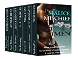 Malice, Mischief & Men (7 authors, 7 shades of Romantic Suspense)