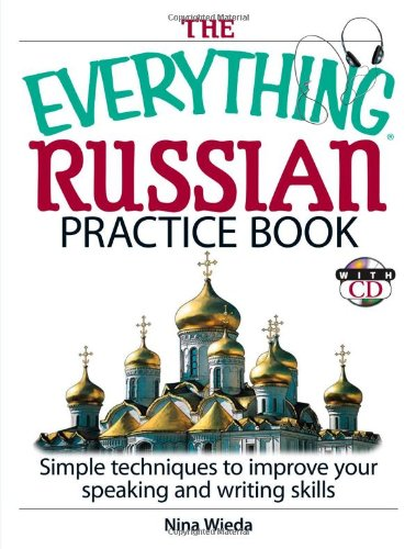 Download The Everything Russian Practice Book: Simple Techniques to Improve Your Speaking And Writing Skills (Everything (Language & Writing)) pdf epub