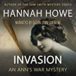 Invasion: An Ann's War Mystery: The Ann's War Mystery Series | Hannah Howe
