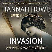 Invasion: An Ann's War Mystery: The Ann's War Mystery Series   Hannah Howe