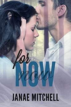 For Now (For Always Book 2) by [Mitchell, Janae]