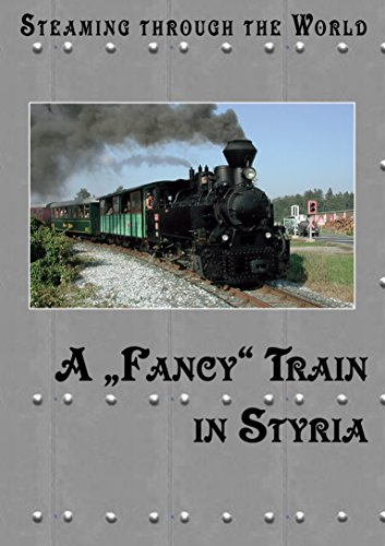Austria Train - Steaming Through Austria - A Fancy Train In Styria From Stainz to Preding-Wieselsdorf