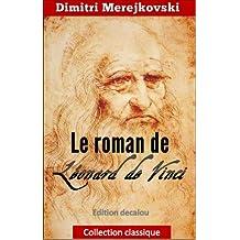 Le roman de Léonard De Vinci (collection classique)(traduit)(illustré) (French Edition)