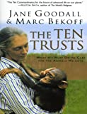 The Ten Trusts, Jane Goodall and Marc Bekoff, 0060556110