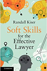 Soft Skills for the Effective Lawyer Kindle Edition