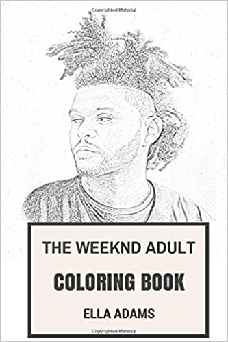 the weeknd adult coloring book canadian youtube star and record producer hip hop prodigy and emotional artist inspired adult coloring book the weeknd - Hip Hop Coloring Book