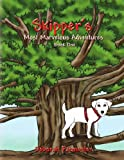 Skipper's Most Marvelous Adventures Book One, Deborah Parmenter, 1450087574